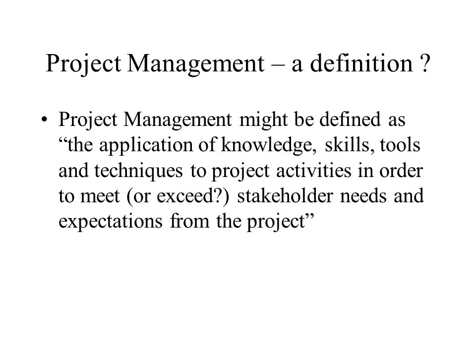 Project Management – a definition