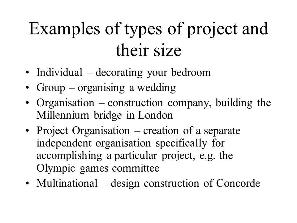 Examples of types of project and their size