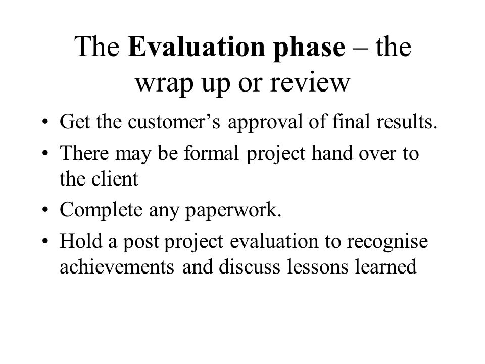 The Evaluation phase – the wrap up or review