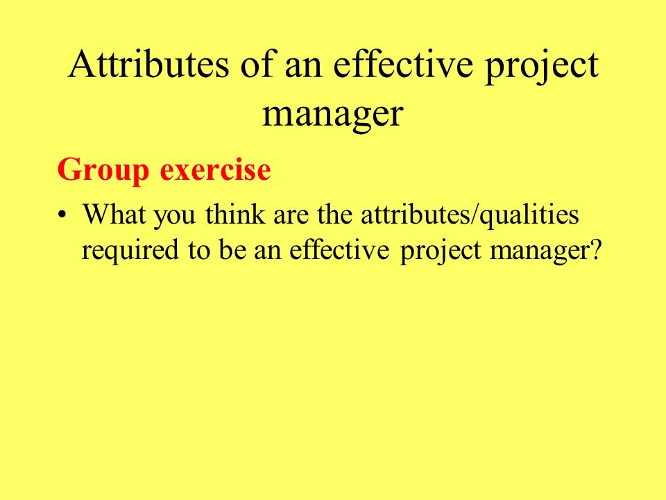Attributes of an effective project manager