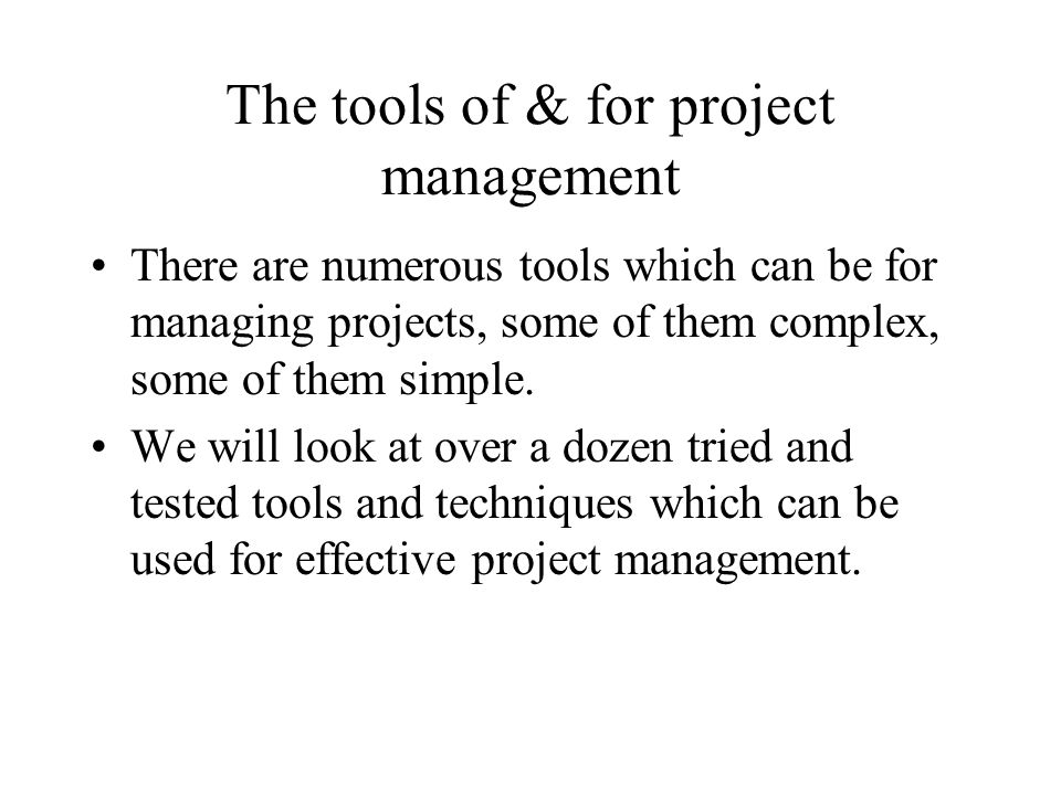 The tools of & for project management