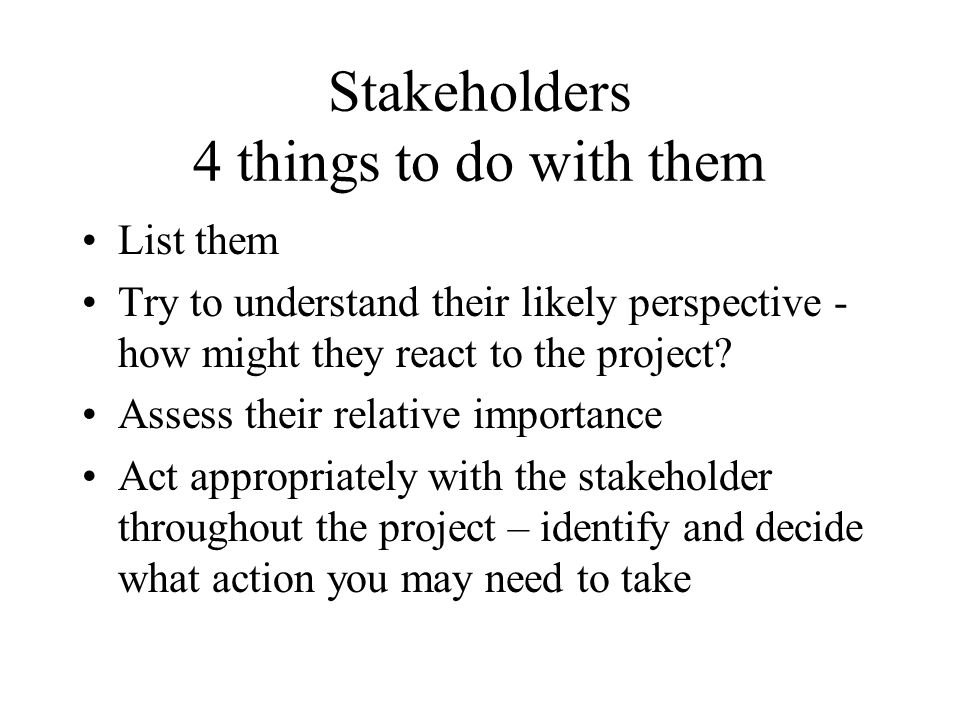 Stakeholders 4 things to do with them