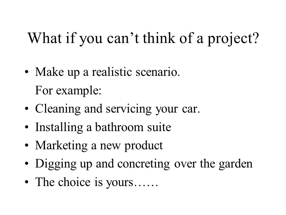 What if you can't think of a project