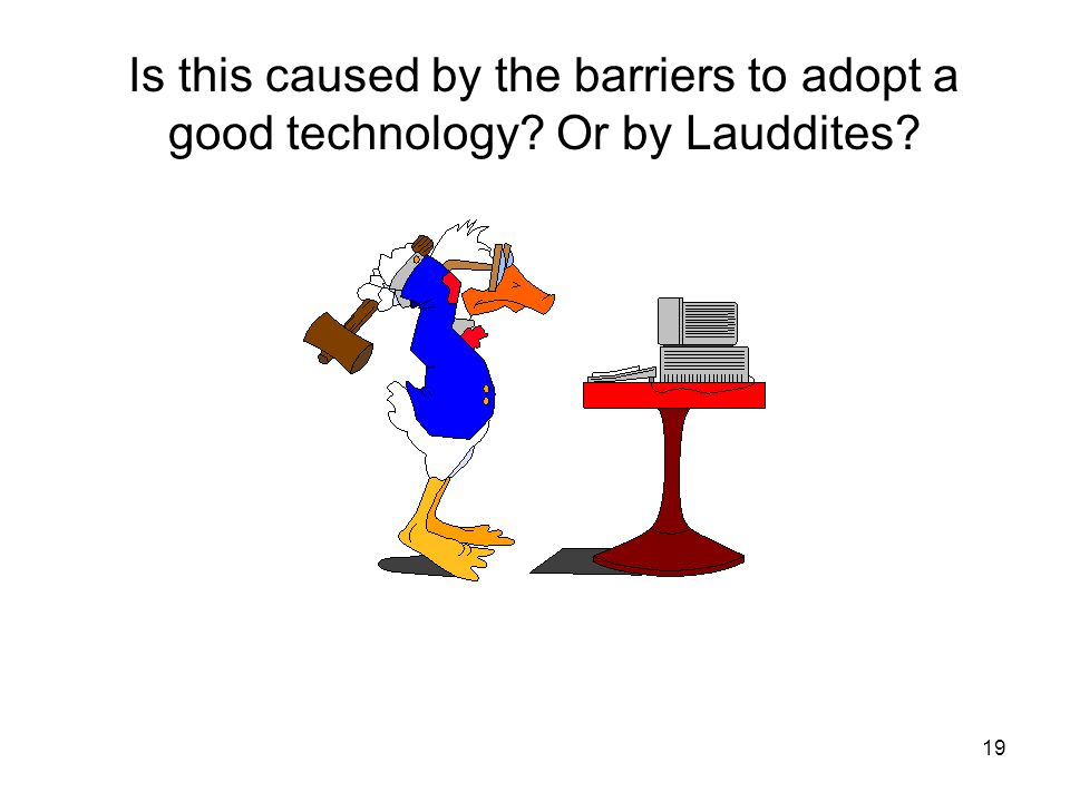 Is this caused by the barriers to adopt a good technology