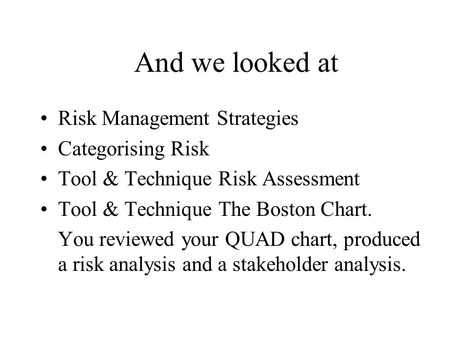 And we looked at Risk Management Strategies Categorising Risk