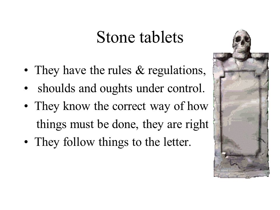 Stone tablets They have the rules & regulations,