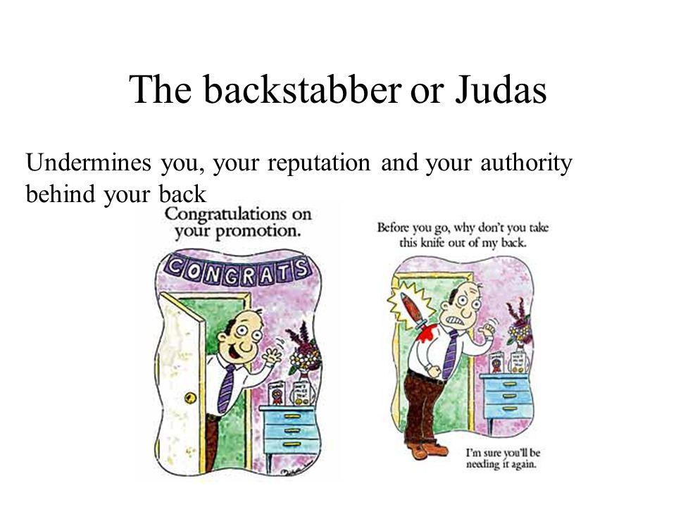 The backstabber or Judas