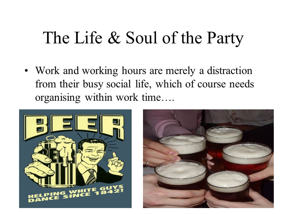 The Life & Soul of the Party