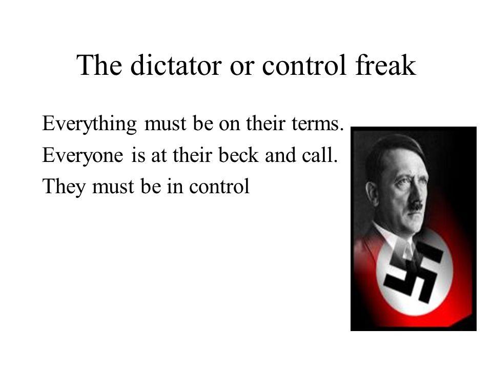 The dictator or control freak