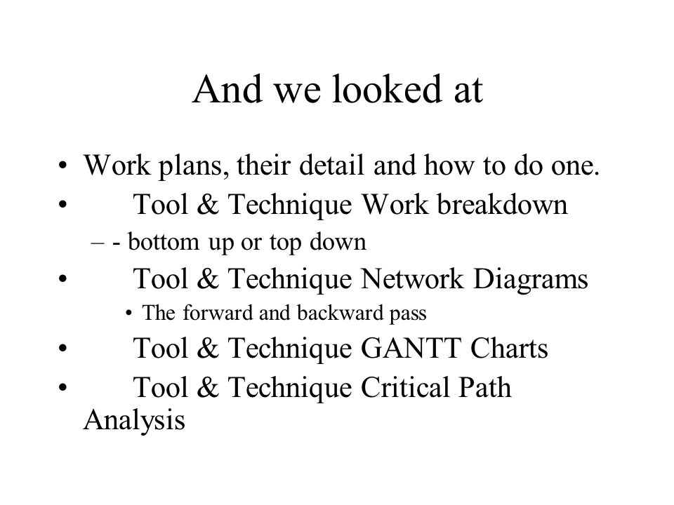 And we looked at Work plans, their detail and how to do one.