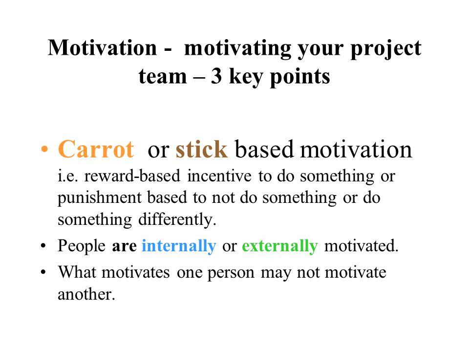 Motivation - motivating your project team – 3 key points
