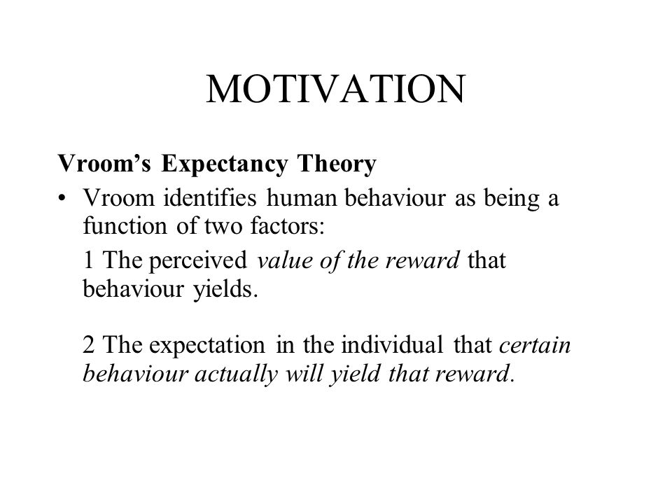 MOTIVATION Vroom's Expectancy Theory