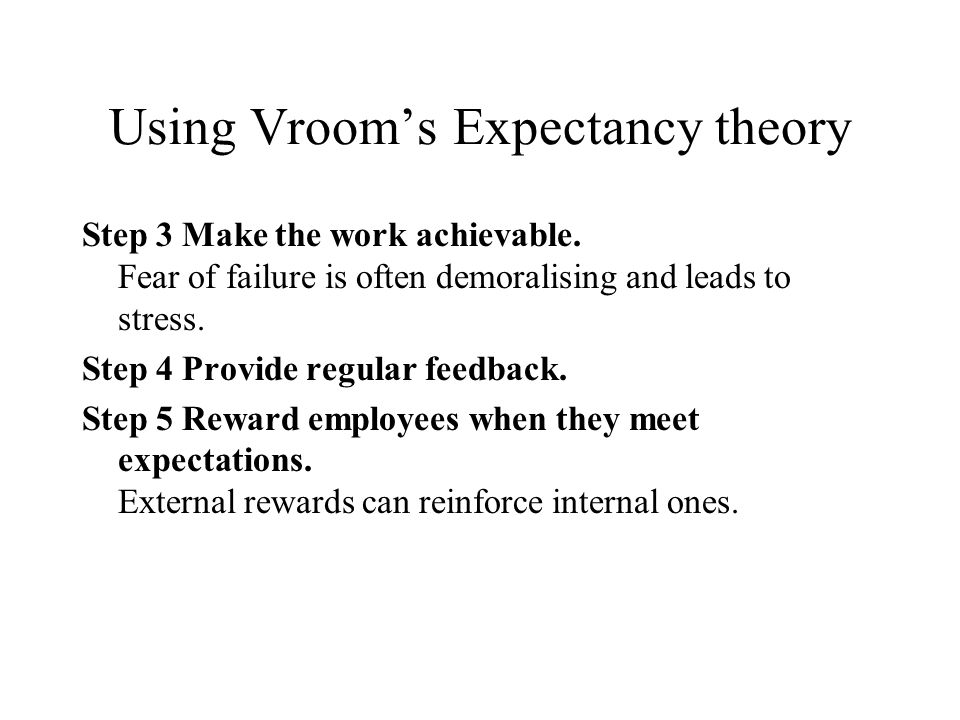 Using Vroom's Expectancy theory