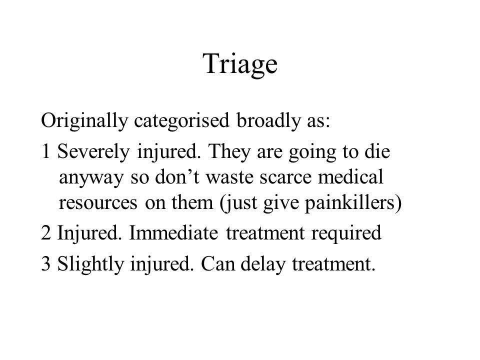 Triage Originally categorised broadly as: