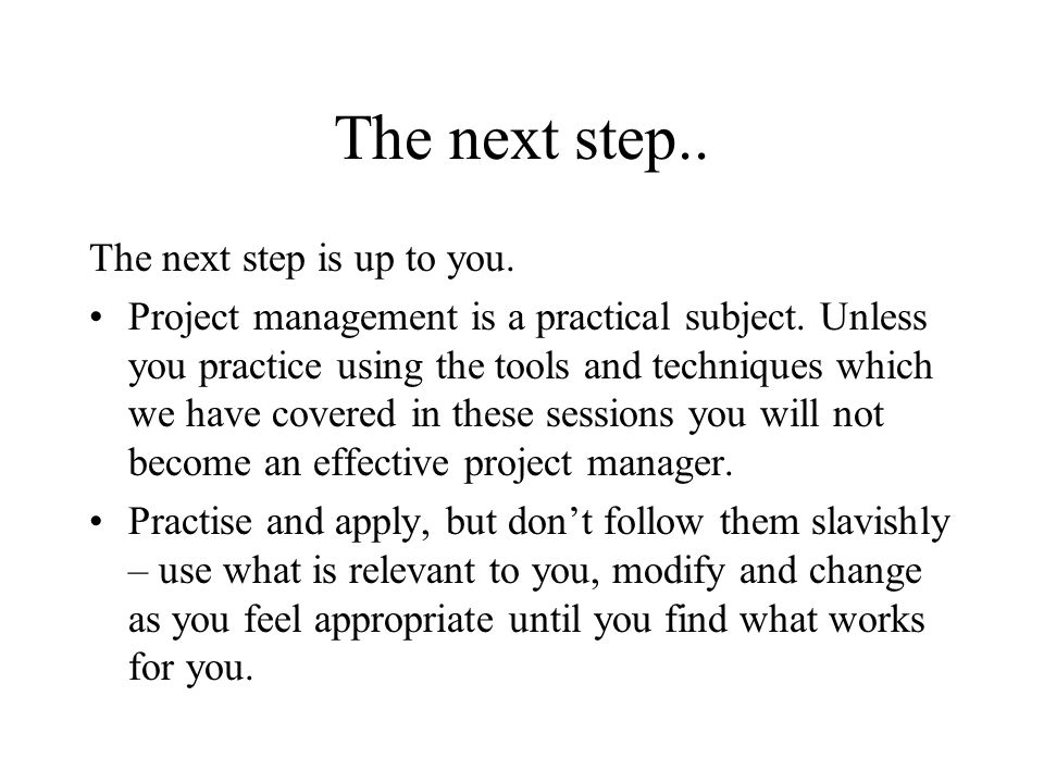 The next step.. The next step is up to you.