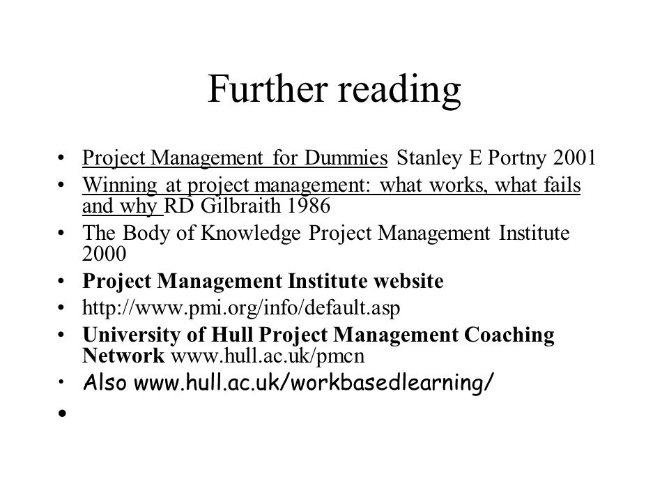 Further reading Project Management for Dummies Stanley E Portny 2001