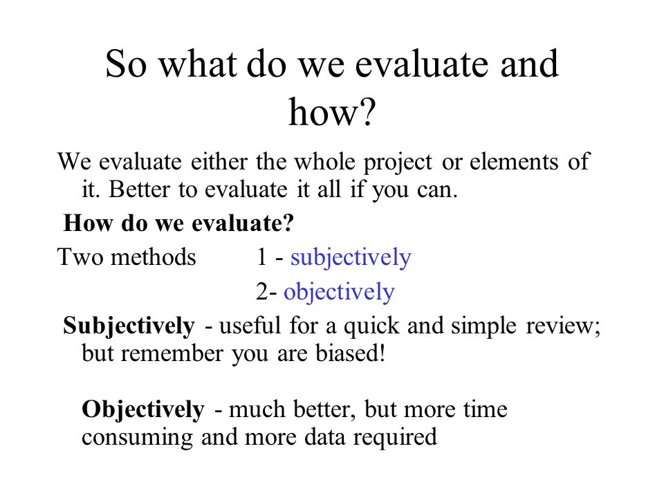 So what do we evaluate and how
