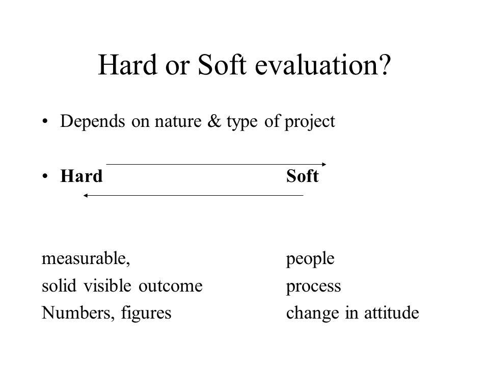 Hard or Soft evaluation