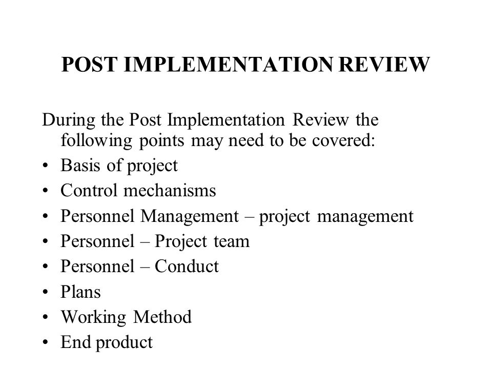 POST IMPLEMENTATION REVIEW