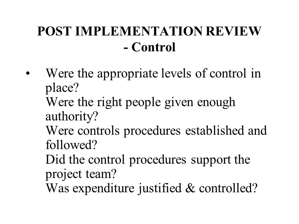POST IMPLEMENTATION REVIEW - Control