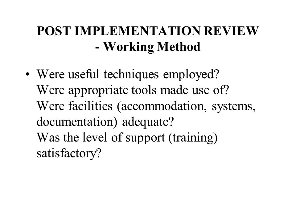 POST IMPLEMENTATION REVIEW - Working Method