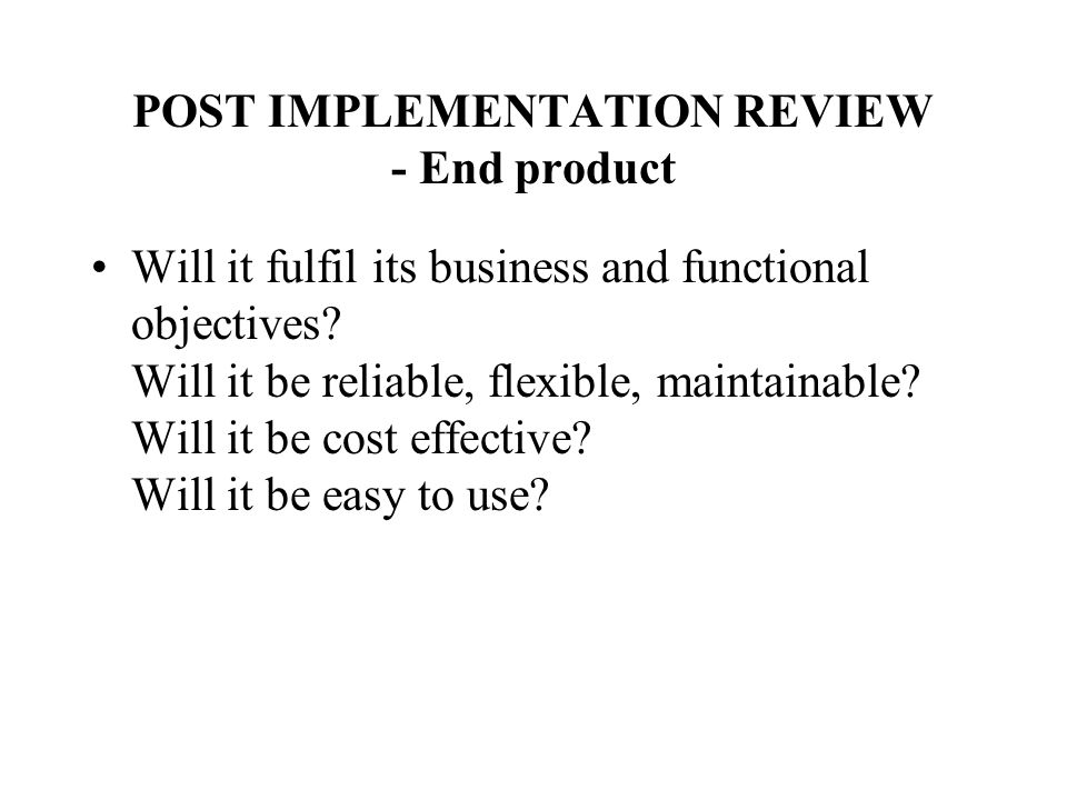 POST IMPLEMENTATION REVIEW - End product