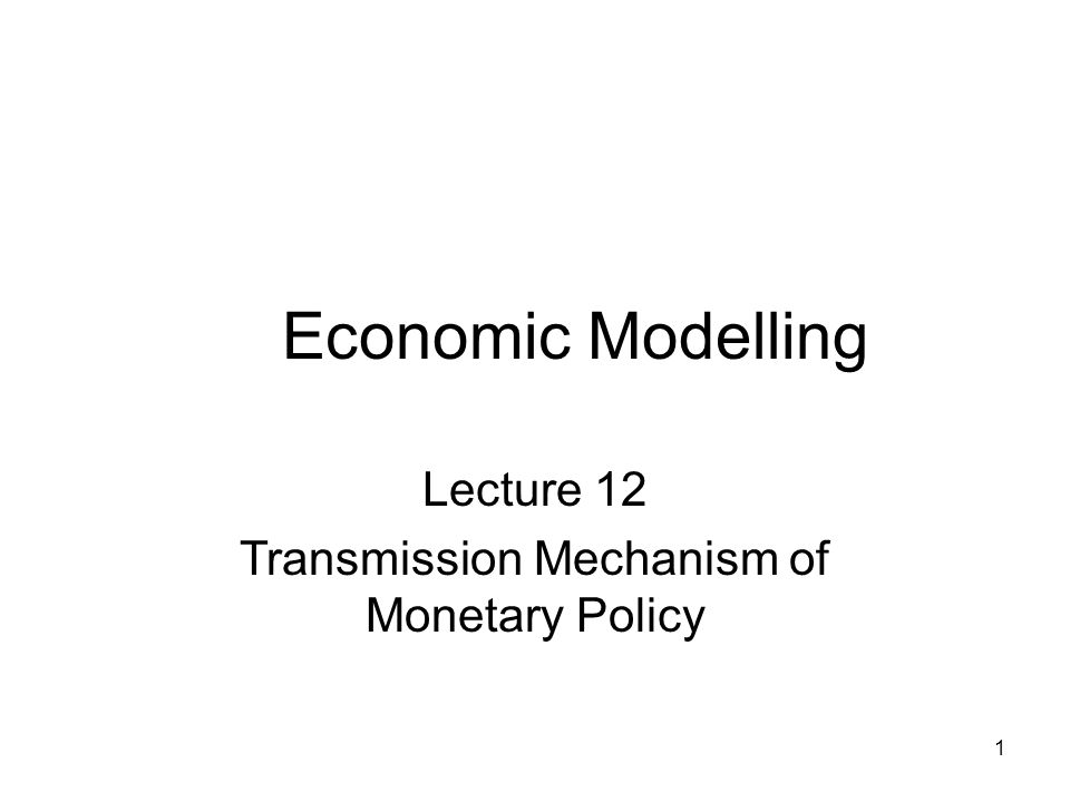Transmission Mechanism of Monetary Policy