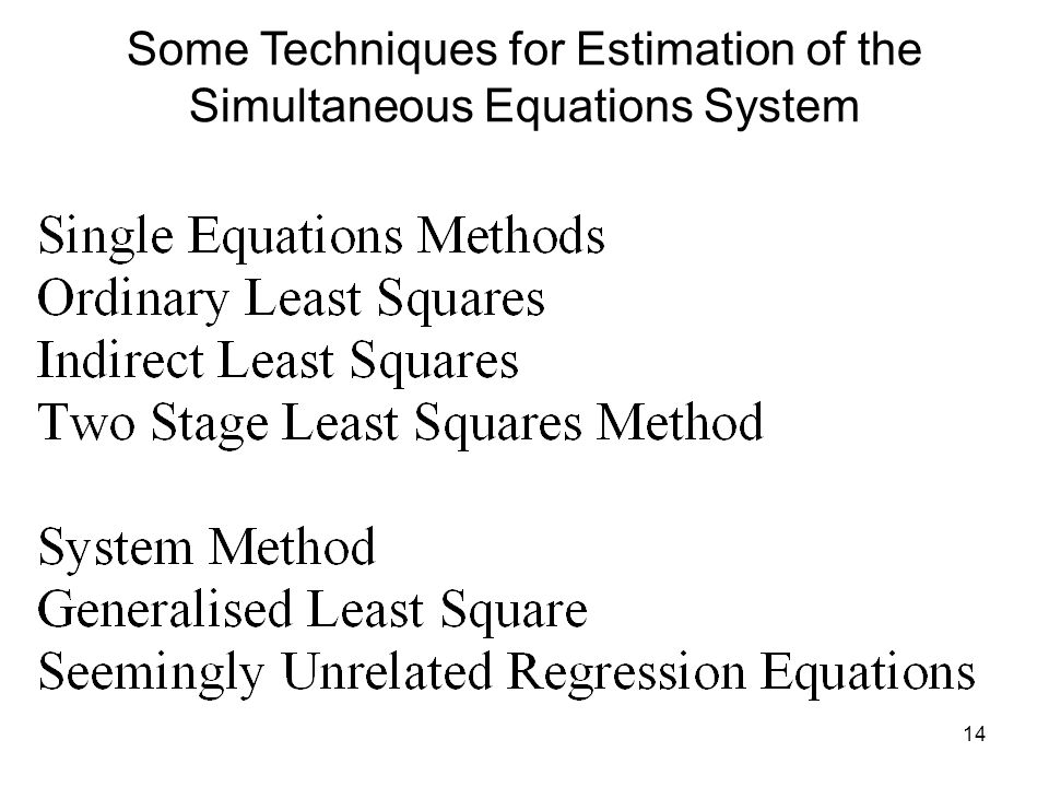 Some Techniques for Estimation of the Simultaneous Equations System