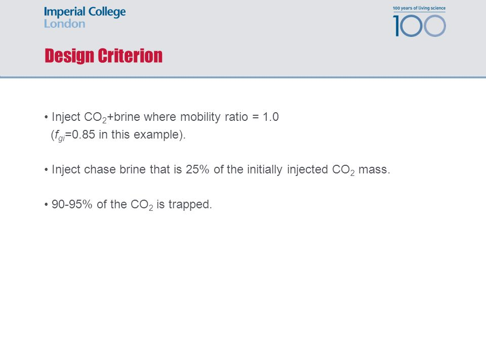 Design Criterion Inject CO2+brine where mobility ratio = 1.0