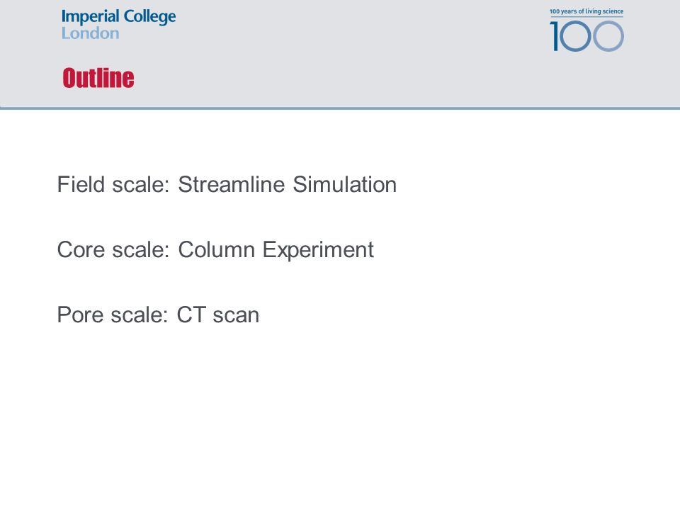 Outline Field scale: Streamline Simulation