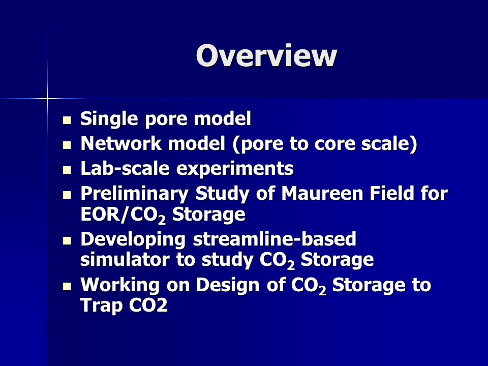 Overview Single pore model Network model (pore to core scale)