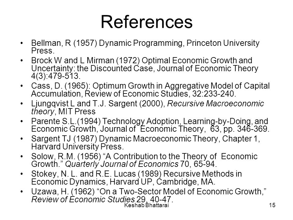References Bellman, R (1957) Dynamic Programming, Princeton University Press.