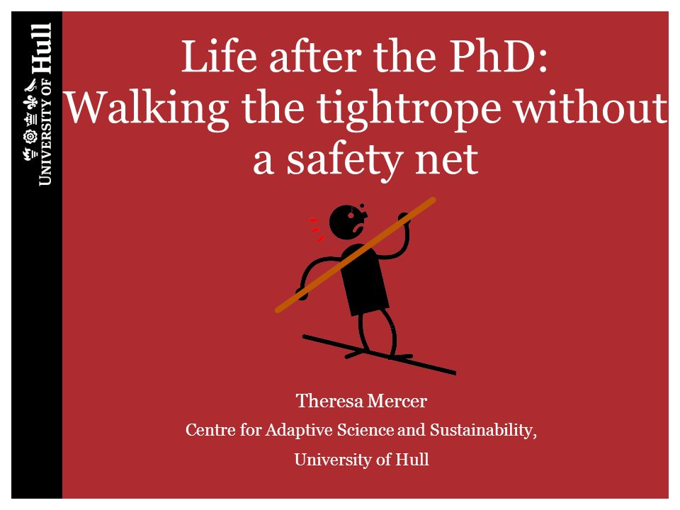 Life after the PhD: Walking the tightrope without a safety net