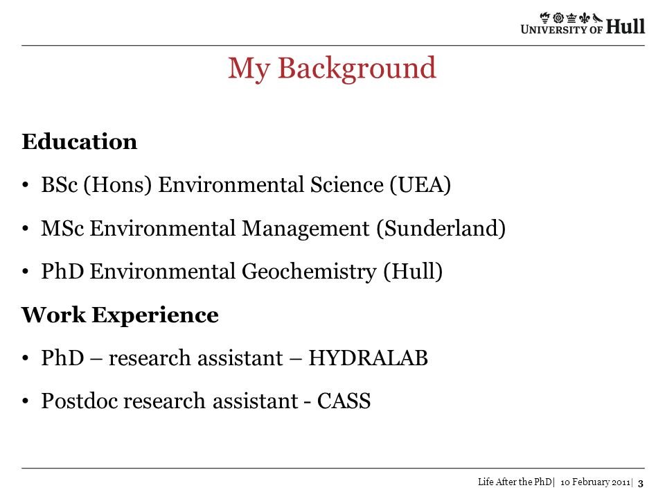My Background Education BSc (Hons) Environmental Science (UEA)