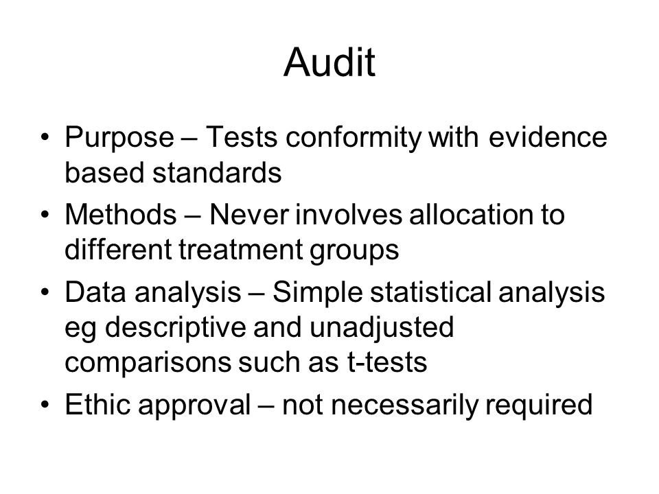 Audit Purpose – Tests conformity with evidence based standards