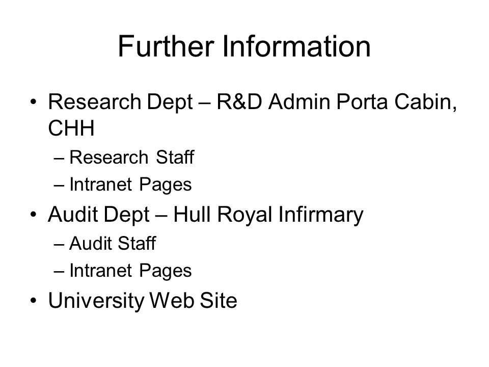 Further Information Research Dept – R&D Admin Porta Cabin, CHH