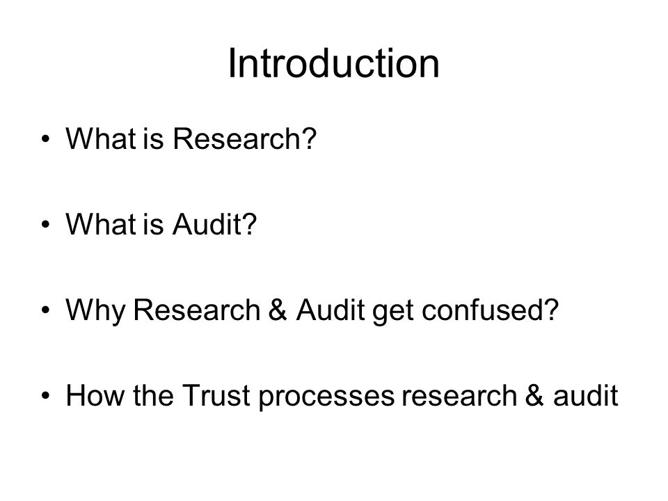 Introduction What is Research What is Audit