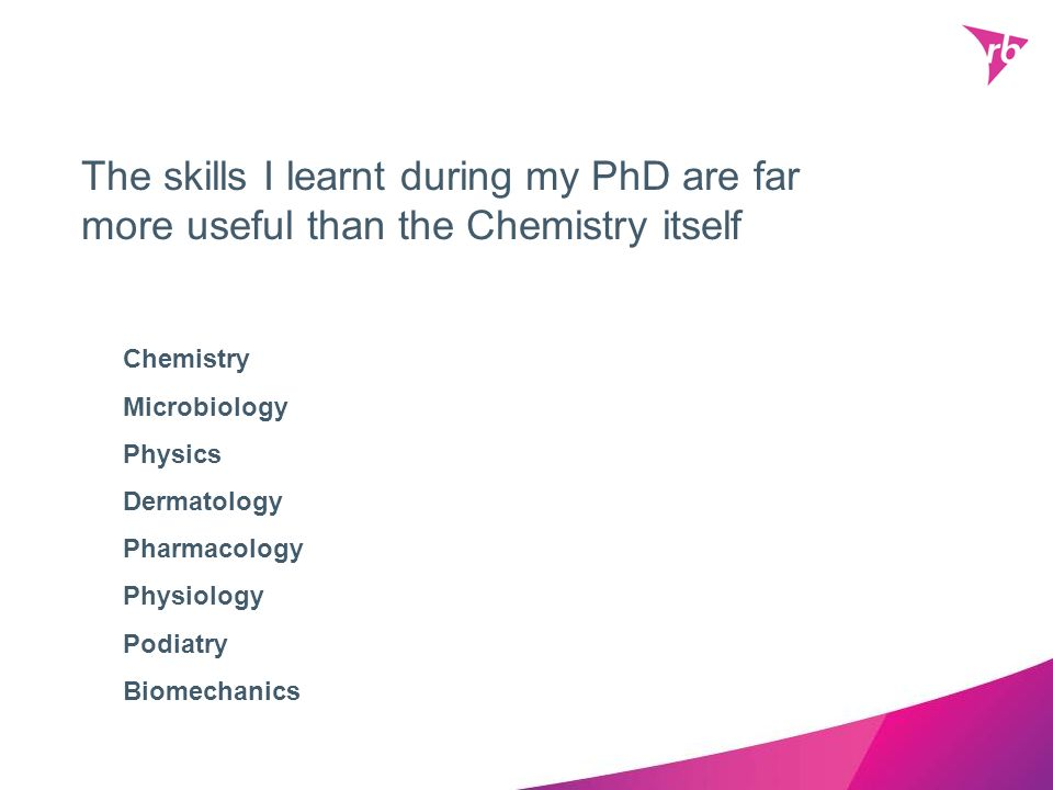 The skills I learnt during my PhD are far more useful than the Chemistry itself