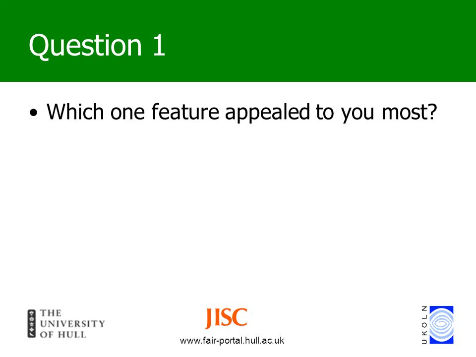 Question 1 Which one feature appealed to you most