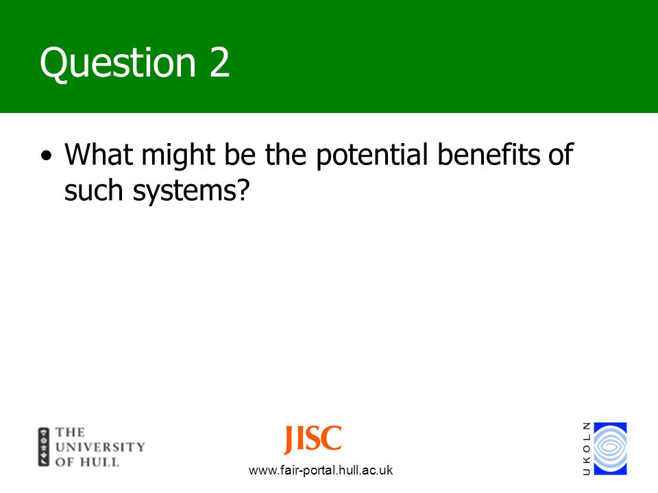 Question 2 What might be the potential benefits of such systems