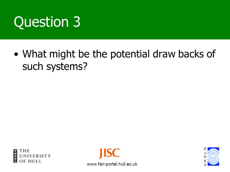 Question 3 What might be the potential draw backs of such systems