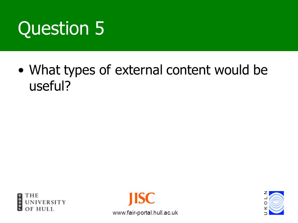 Question 5 What types of external content would be useful