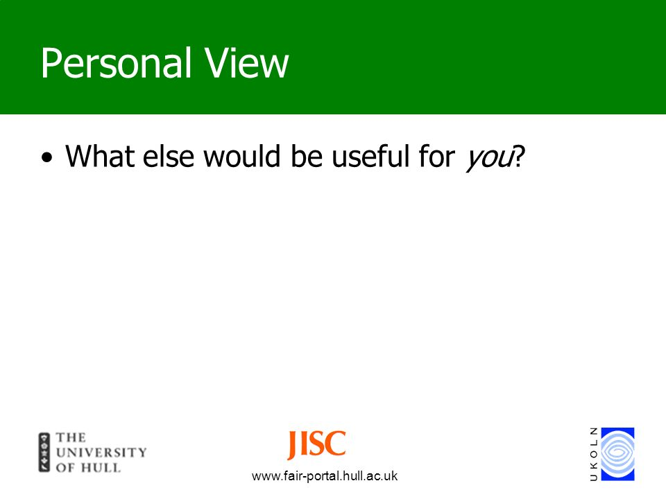 Personal View What else would be useful for you