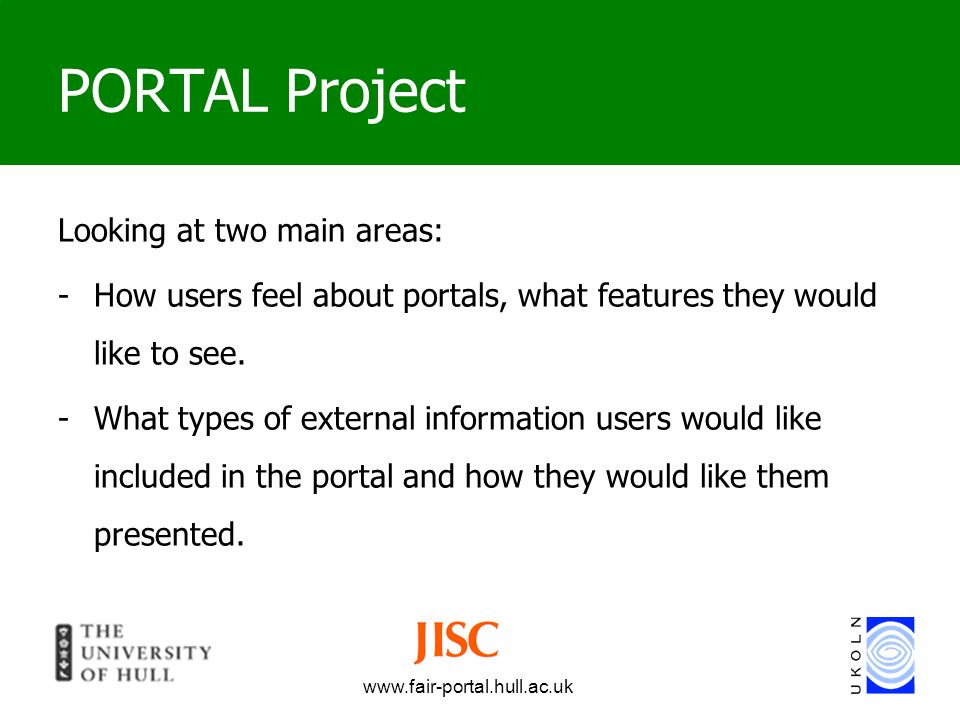 PORTAL Project Looking at two main areas: