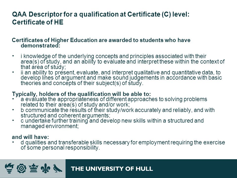 QAA Descriptor for a qualification at Certificate (C) level: Certificate of HE
