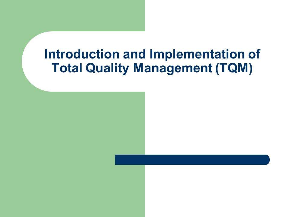 an introduction to total quality management Total quality management , s rajaram, jun 1, 2008, , 424 pages the book covers tqm as a management strategy aimed at embedding awareness of quality in all.