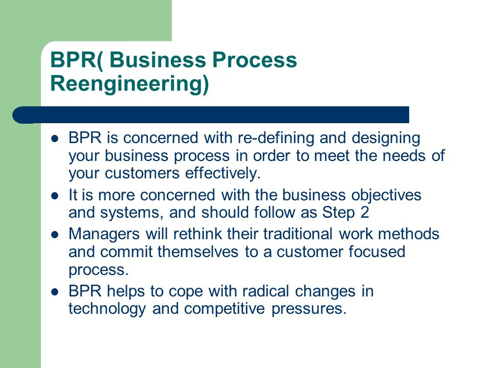 objectives of business process reengineering Role of business objectives in process improvement business objectives should be driving force in process improvement efforts by providing the necessary context to.