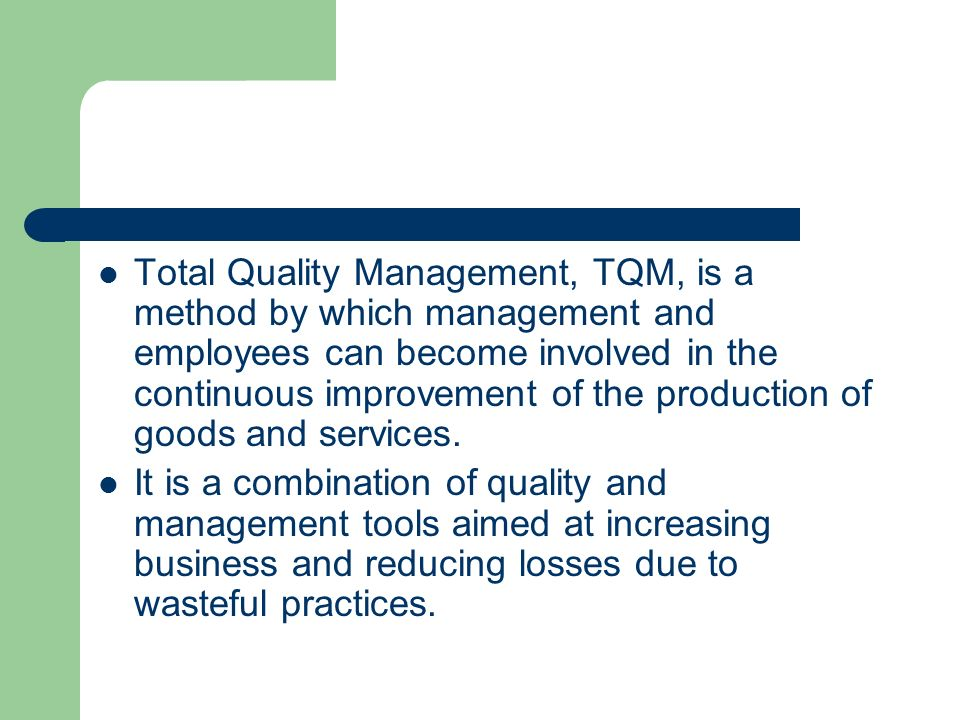 tqm improvement method Implementing total quality management approach in  tqm method has a great applicability in rmg  improvement can play a.