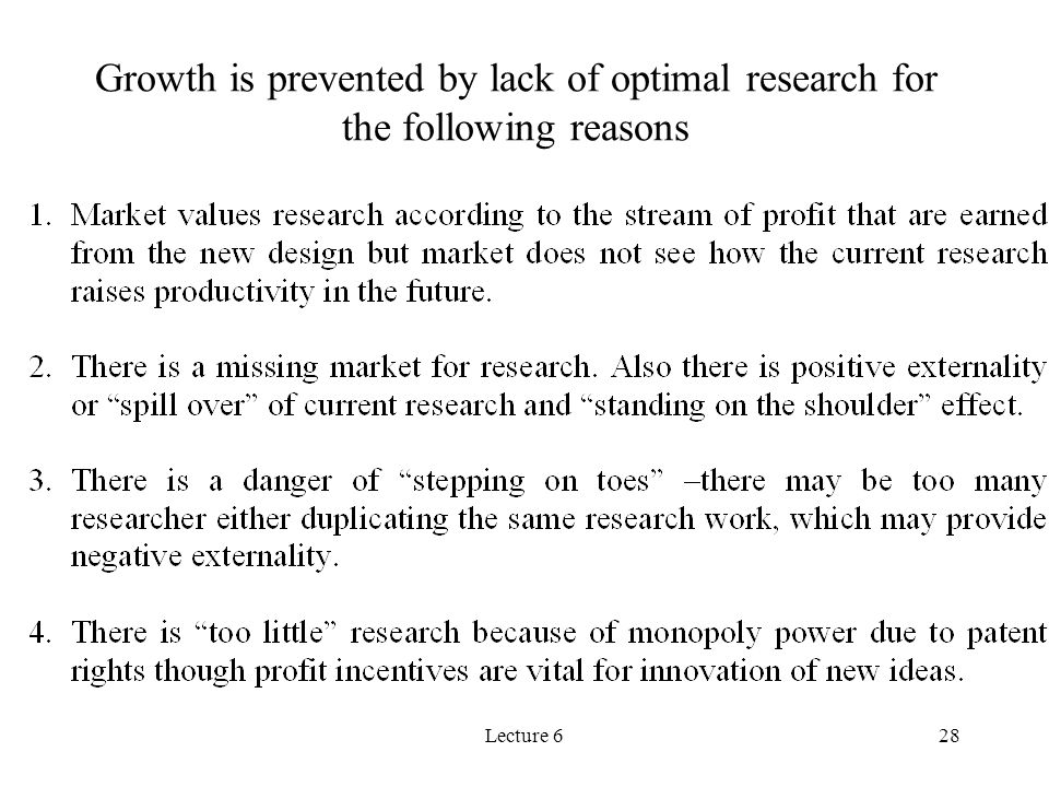 Growth is prevented by lack of optimal research for the following reasons
