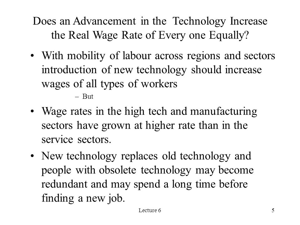 Does an Advancement in the Technology Increase the Real Wage Rate of Every one Equally
